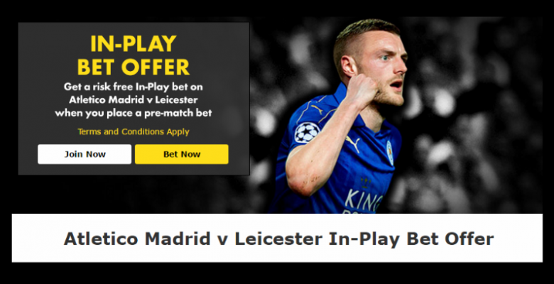 atletico-leicester-in-play-bet-offer