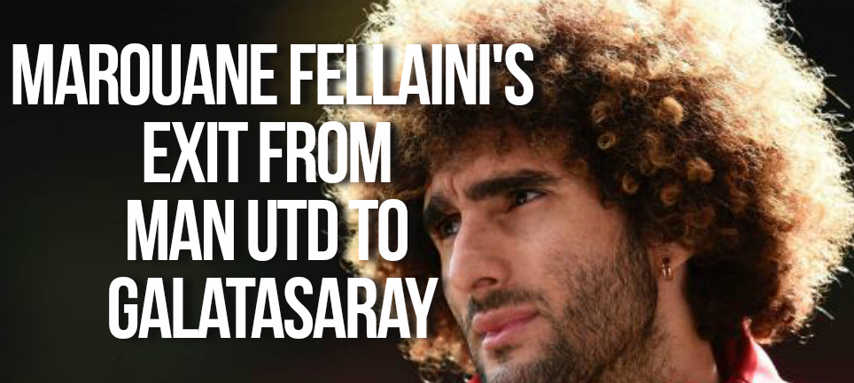 Manchester United's Marouane Fellaini rumoured to be going to Galatasaray