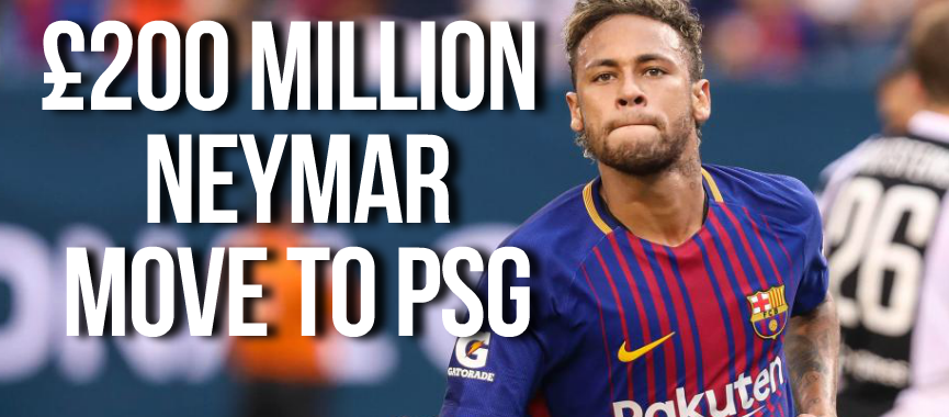 £200 million Neymar move to PSG