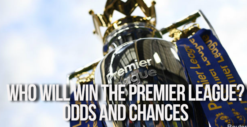 Who will Win the Premier League 2017/18 Season - Odds and chances of the leading teams
