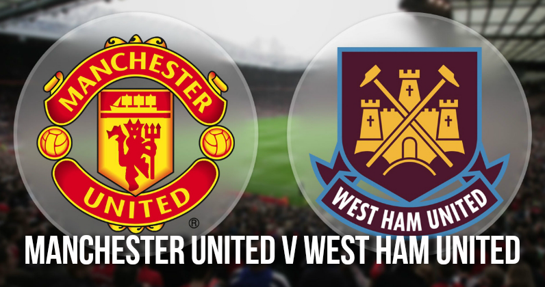 Manchester United v West Ham United Preview