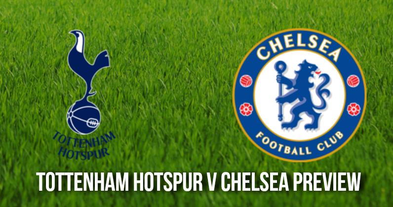 Tottenham Hotspur v Chelsea Tips