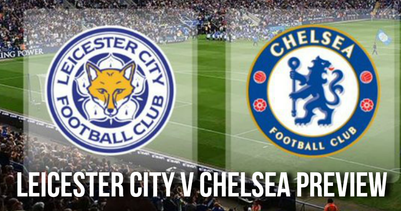 Leicester City vs Chelsea EPL Betting Preview 01/02/2020