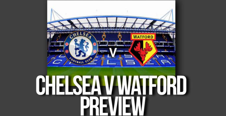 Chelsea v Watford Prediction – Blues to Sting Hornets