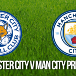 Leicester City v Manchester City Prediction
