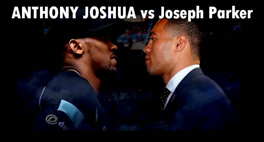 ANTHONY JOSHUA and Joseph Parker boxing preview