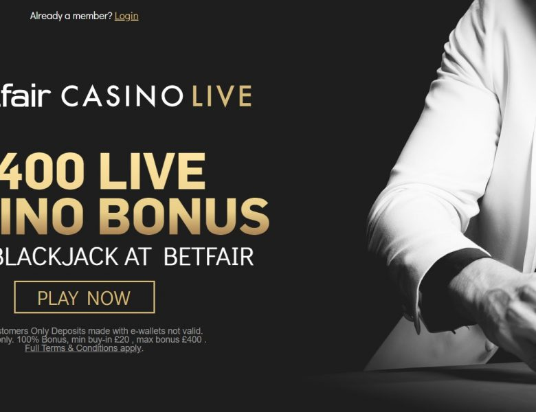 Betfair Live Casino Bonus – NEW Up to £400 to play on Live Blackjack and Live Roulette