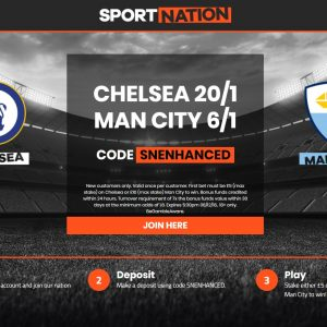 Sportnation Enhanced Odds: Chelsea 20/1 OR Man City 6/1 You Choose