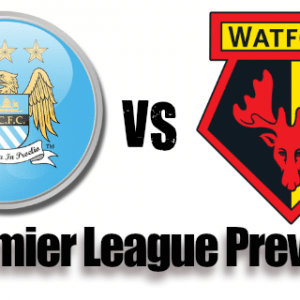 Manchester City Vs Watford Preview