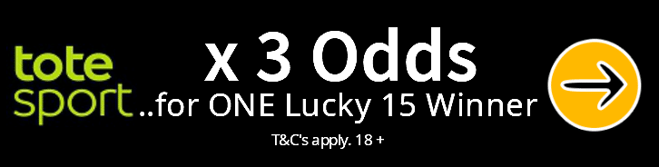 Totesport Lucky 15 Bonus pays out x 3 Odds on only One winner