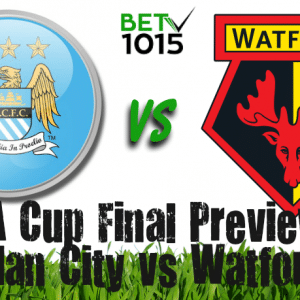 FA Cup Final Preview: Man City vs Watford