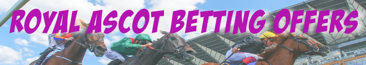 2019 Royal Ascot Betting Offers 2019
