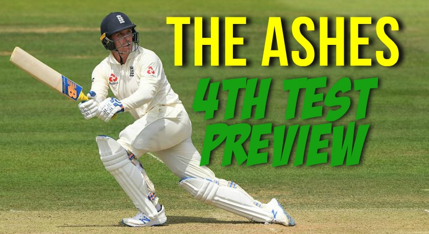 The Ashes 4th Test Preview and Cricket Odds