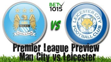 Manchester City vs Leicester City Betting Preview, Odds and Predictions