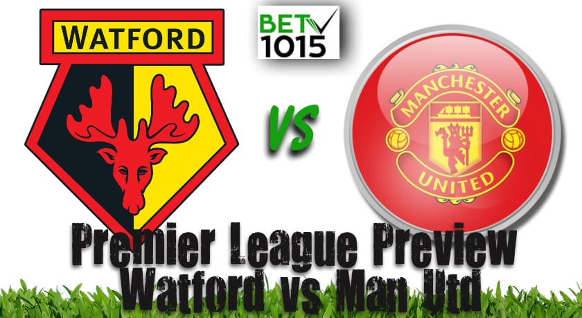 Watford v Manchester United Betting Preview